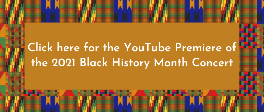 Navigation button linked to premiere of the 2021 Black History Month Concert Video